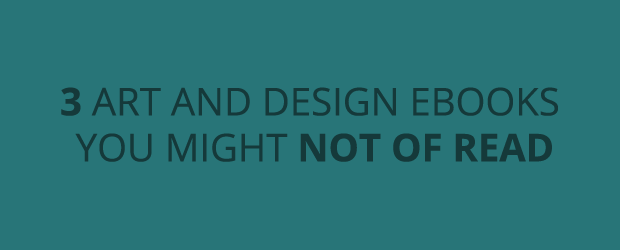 5 Art and Design eBooks You Might Not Of Read
