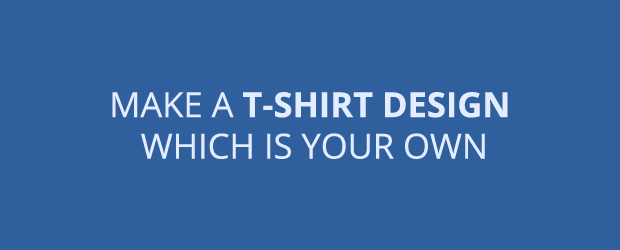 Make A T-shirt Design Which Is Your Own