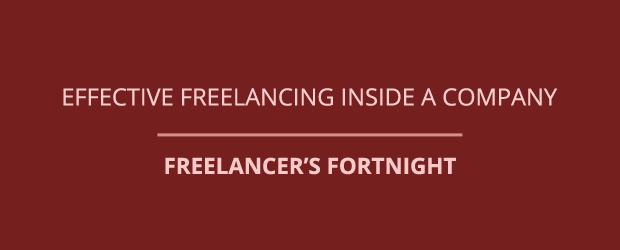 Effective Freelancing Inside a Company – Freelancer's Fortnight