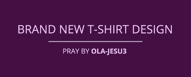 Brand New T-shirt Design - Pray By Ola-Jesu3
