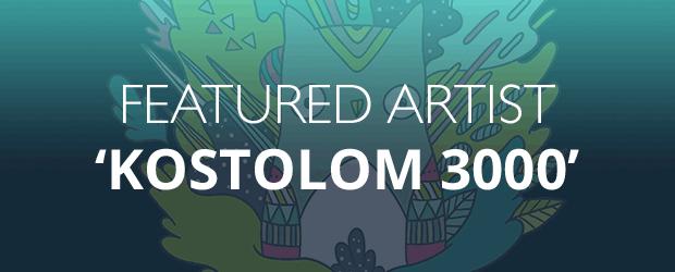 Featured Artist - 'Kostolom 3000'