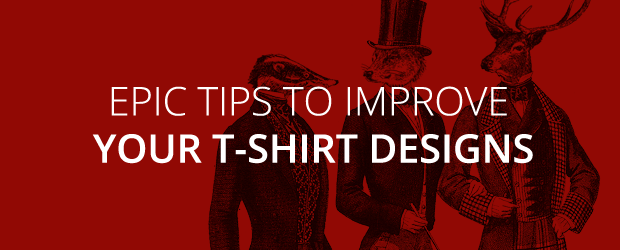 How To Improve Your T-shirt Designs