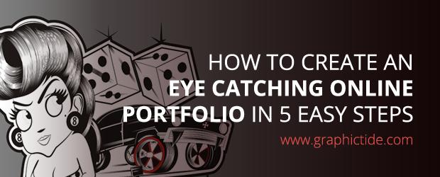 Create An Eye Catching Online Portfolio