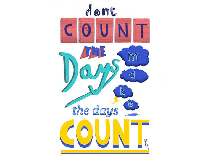 Don't Count the Days t-shirt