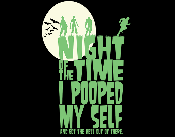 Night of the time i pooped myself.  t-shirt