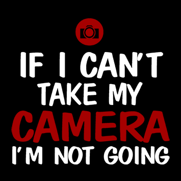 NOT WITHOUT CAMERA