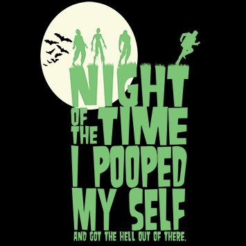 Night of the time i pooped myself.